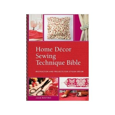 Home Decor Sewing Techniques Bible